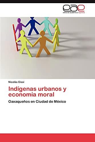 Indigenas Urbanos y Economia Moral: Nicolás Gissi