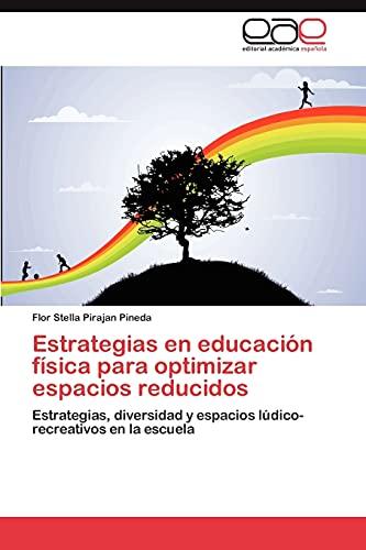 Estrategias En Educacion Fisica Para Optimizar Espacios Reducidos: Flor Stella Pirajan Pineda