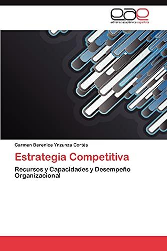 9783846570630: Estrategia Competitiva: Recursos y Capacidades y Desempeño Organizacional (Spanish Edition)