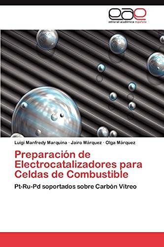 9783846570746: Preparación de Electrocatalizadores para Celdas de Combustible: Pt-Ru-Pd soportados sobre Carbón Vítreo (Spanish Edition)