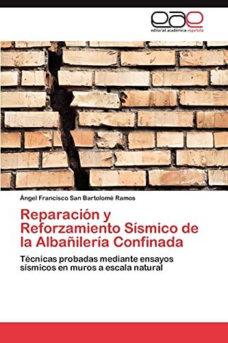 9783846570845: Reparación y Reforzamiento Sísmico de la Albañilería Confinada: Técnicas probadas mediante ensayos sísmicos en muros a escala natural (Spanish Edition)