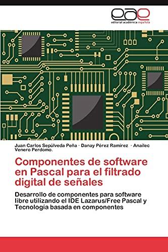 9783846570982: Componentes de Software En Pascal Para El Filtrado Digital de Senales