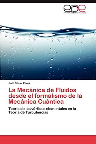 La Mecánica de Fluidos desde el formalismo: Pérez, Raúl César