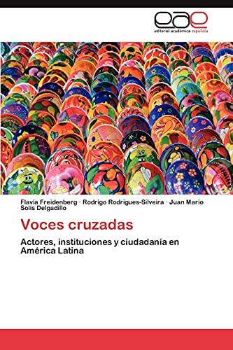 Voces cruzadas: Actores, instituciones y ciudadanía en: Flavia Freidenberg, Rodrigo