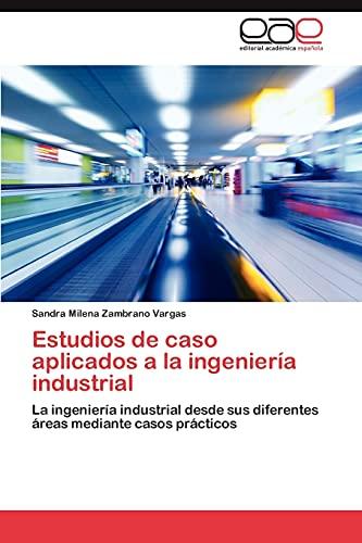 Estudios de Caso Aplicados a la Ingenieria Industrial: Sandra Milena Zambrano Vargas