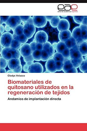 9783846571859: Biomateriales de quitosano utilizados en la regeneración de tejidos: Andamios de implantación directa (Spanish Edition)