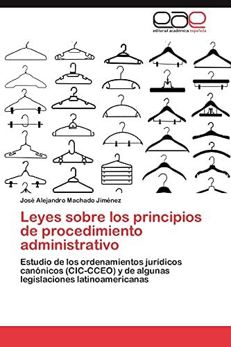 Leyes Sobre Los Principios de Procedimiento Administrativo: Josà Alejandro Machado Jimà nez