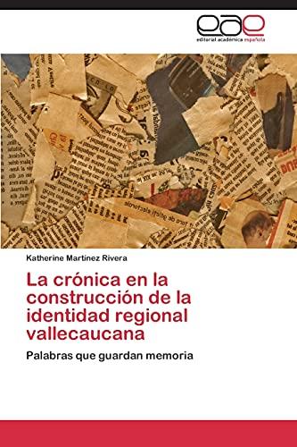 La Cronica En La Construccion de La Identidad Regional Vallecaucana: Katherine MartÃnez Rivera