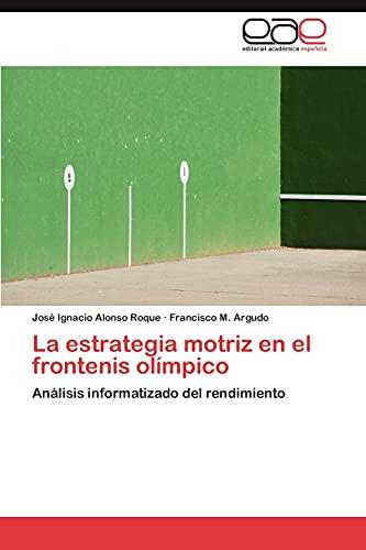 9783846572276: La Estrategia Motriz En El Frontenis Olimpico