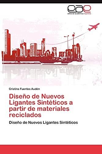 9783846572511: Diseño de Nuevos Ligantes Sintéticos a partir de materiales reciclados: Diseño de Nuevos Ligantes Sintéticos (Spanish Edition)