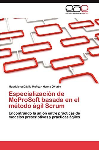 9783846572726: Especialización de MoProSoft basada en el método ágil Scrum