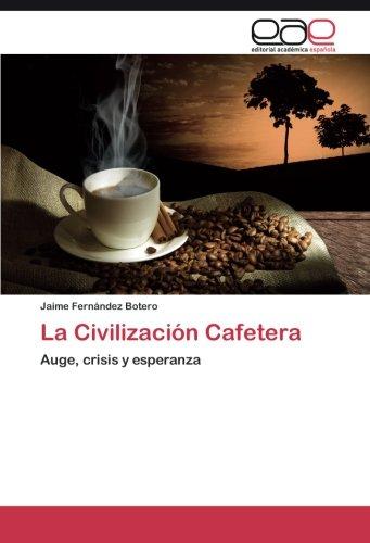 9783846573013: La Civilizacion Cafetera