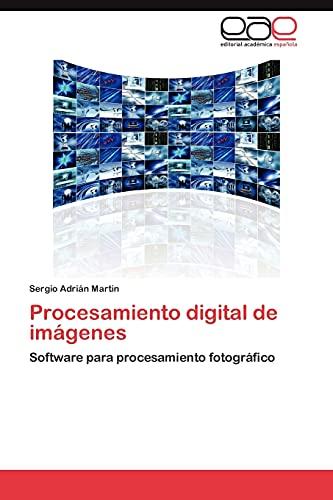 Procesamiento digital de imágenes: Software para procesamiento fotográfico (Spanish ...