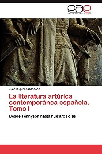 9783846573532: La literatura artúrica contemporánea española. Tomo I: Desde Tennyson hasta nuestros días
