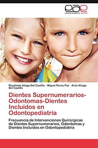 9783846573815: Dientes Supernumerarios-Odontomas-Dientes Incluídos en Odontopediatría