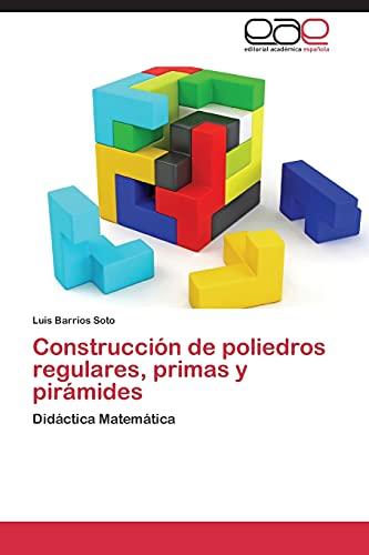 9783846574195: Construccion de Poliedros Regulares, Primas y Piramides