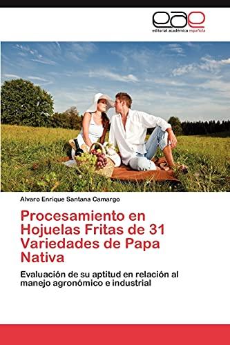 Procesamiento en Hojuelas Fritas de 31 Variedades: Santana Camargo Alvaro