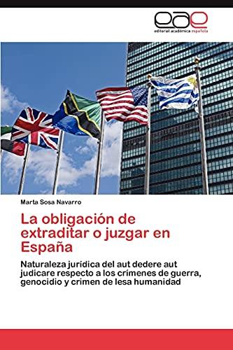 9783846574294: La obligación de extraditar o juzgar en España