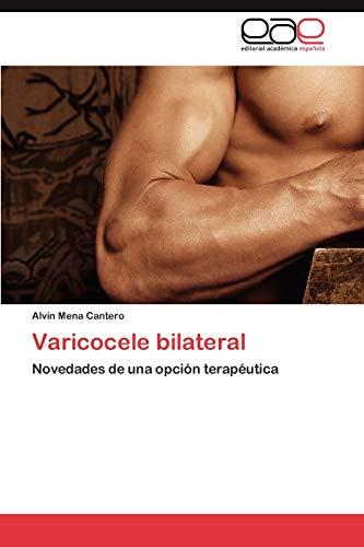 9783846574331: Varicocele bilateral: Novedades de una opción terapéutica (Spanish Edition)