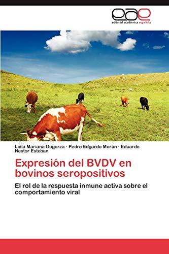 Expresion del Bvdv En Bovinos Seropositivos: Lidia Mariana Gogorza