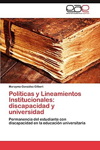 Politicas y Lineamientos Institucionales: Discapacidad y Universidad: Morayma González Gilbert