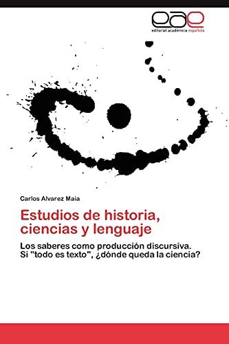 Estudios de historia, ciencias y lenguaje: Carlos Alvarez Maia