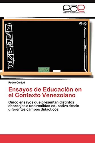Ensayos de Educacion En El Contexto Venezolano: Pedro Certad