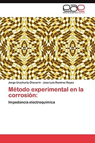 9783846575468: Método experimental en la corrosión:: Impedancia electroquímica (Spanish Edition)