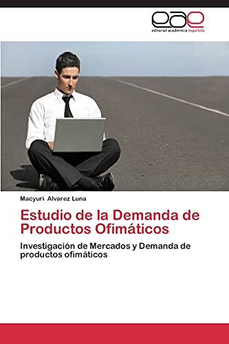 9783846575697: Estudio de La Demanda de Productos Ofimaticos