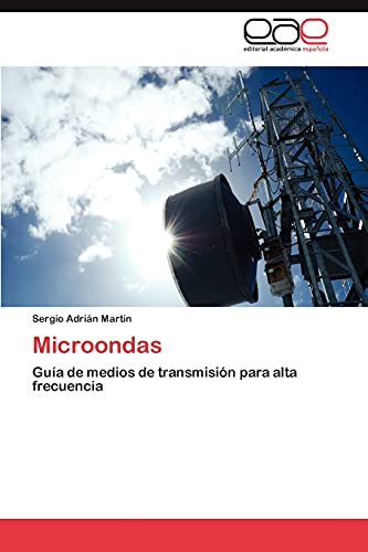 9783846576236: Microondas: Guía de medios de transmisión para alta frecuencia (Spanish Edition)