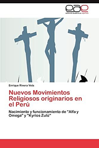 9783846576267: Nuevos Movimientos Religiosos originarios en el Perú: Nacimiento y funcionamiento de