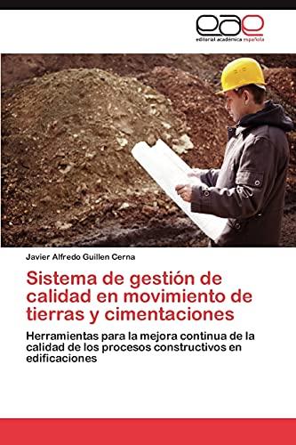 9783846576526: Sistema de gestión de calidad en movimiento de tierras y cimentaciones: Herramientas para la mejora continua de la calidad de los procesos constructivos en edificaciones (Spanish Edition)