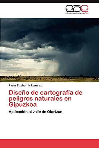 9783846576540: Diseño de cartografía de peligros naturales en Gipuzkoa: Aplicación al valle de Oiartzun (Spanish Edition)