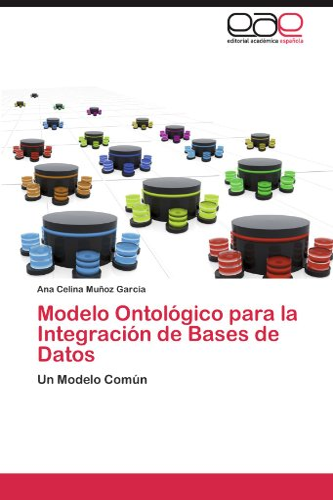 9783846576717: Modelo Ontológico para la Integración de Bases de Datos