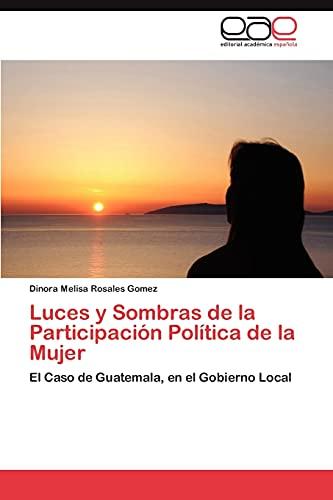 Luces y Sombras de La Participacion Politica de La Mujer: Dinora Melisa Rosales Gomez