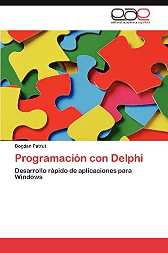 9783846577455: Programación con Delphi: Desarrollo rápido de aplicaciones para Windows (Spanish Edition)