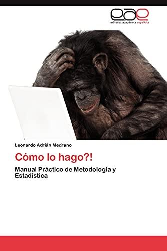 9783846577530: Cómo lo hago?!: Manual Práctico de Metodología y Estadística (Spanish Edition)