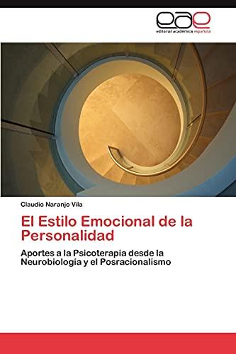 9783846577561: El Estilo Emocional de la Personalidad: Aportes a la Psicoterapia desde la Neurobiología y el Posracionalismo (Spanish Edition)