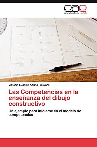 9783846578117: Las Competencias en la enseñanza del dibujo constructivo: Un ejemplo para iniciarse en el modelo de competencias (Spanish Edition)