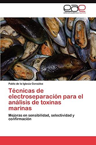 9783846578490: Técnicas de electroseparación para el análisis de toxinas marinas