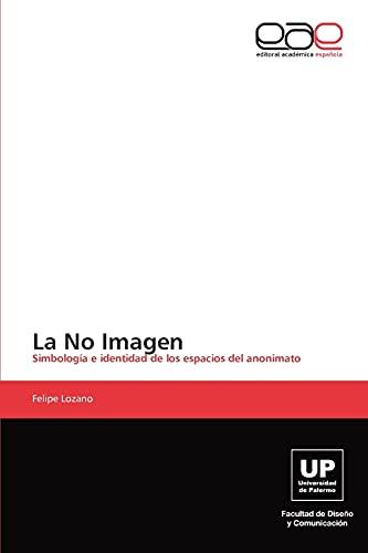 La No Imagen: Simbología e identidad de: Lozano, Felipe