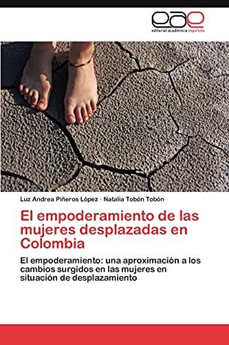 9783846578841: El Empoderamiento de Las Mujeres Desplazadas En Colombia