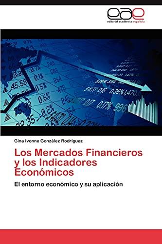 9783846578995: Los Mercados Financieros y los Indicadores Económicos