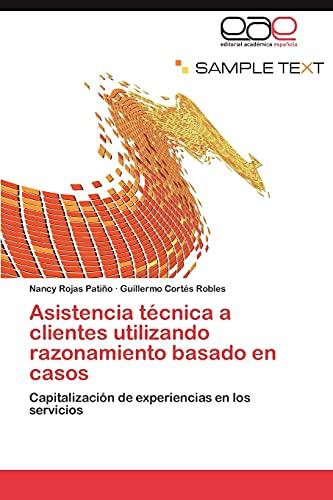 9783846579138: Asistencia técnica a clientes utilizando razonamiento basado en casos: Capitalización de experiencias en los servicios (Spanish Edition)