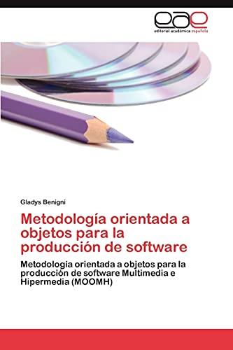 9783846579220: Metodología orientada a objetos para la producción de software: Metodología orientada a objetos para la producción de software Multimedia e Hipermedia (MOOMH) (Spanish Edition)