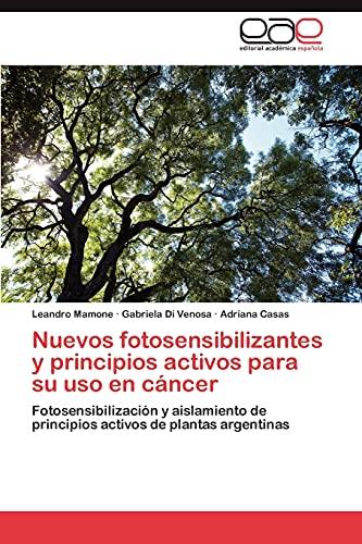 9783846579268: Nuevos fotosensibilizantes y principios activos para su uso en cáncer: Fotosensibilización y aislamiento de principios activos de plantas argentinas (Spanish Edition)