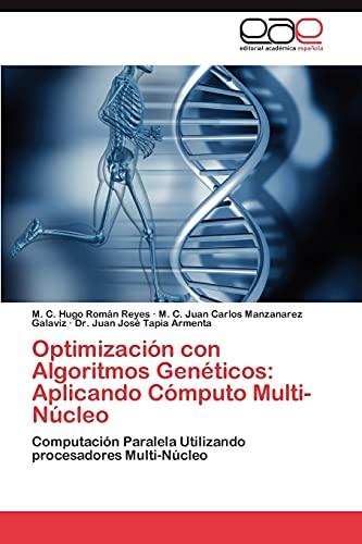 9783846579282: Optimización con Algoritmos Genéticos: Aplicando Cómputo Multi-Núcleo