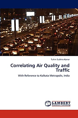 9783846580882: Correlating Air Quality and Traffic: With Reference to Kolkata Metropolis, India