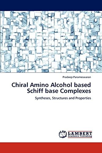 Chiral Amino Alcohol Based Schiff Base Complexes: Pradeep Parameswaran
