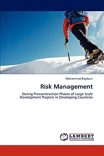 9783846581674: Risk Management: During Preconstruction Phases of Large Scale Development Projects in Developing Countries